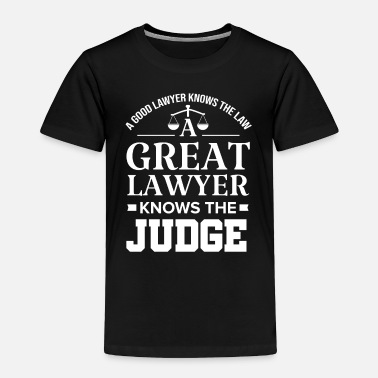 Lawyer Lawyer Funny Law Student Attorney Advocate Gift - Toddler Premium T-Shirt
