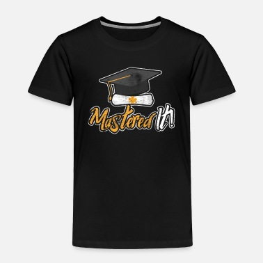 Master Mastered It - Toddler Premium T-Shirt