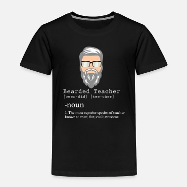 Just Bearded Teacher Definition - Toddler Premium T-Shirt