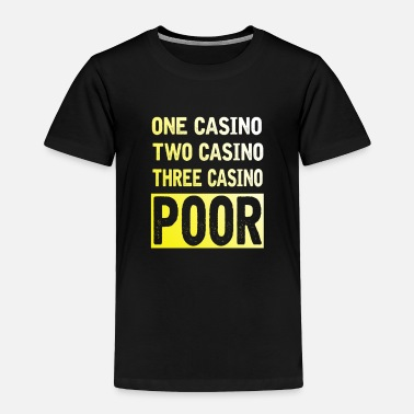 Poor Casino & poor - Toddler Premium T-Shirt