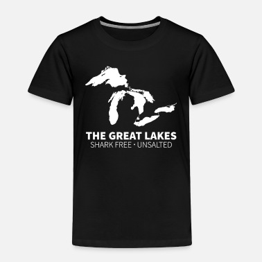 Lake Great Lakes Shark Free Unsalted - Toddler Premium T-Shirt