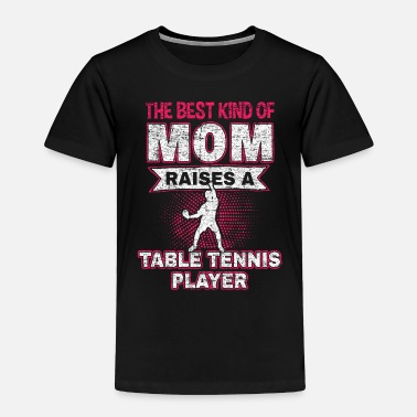 Die Table tennis player gift club tournament Ping Pong - Toddler Premium T-Shirt
