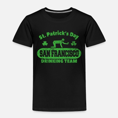 Kiss Me Funny St. Patrick's Day San Francisco Drinking - Toddler Premium T-Shirt
