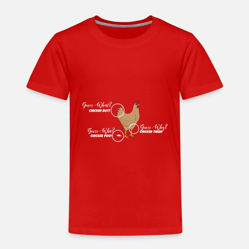 e0f2265ff97b Funny Chicken Butt, guess why? Chicken Thigh Poo Toddler Premium T-Shirt    Spreadshirt