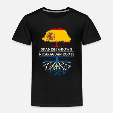 Proud Spanish Grown with Nicaraguan Roots - Toddler Premium T-Shirt