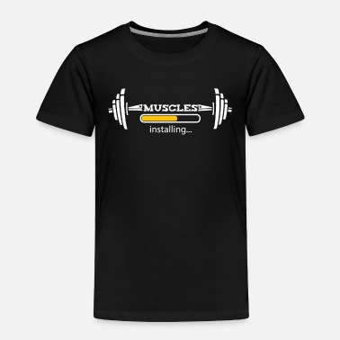 Funny Gym Installing Muscles T-Shirt for Workout - Toddler Premium T-Shirt