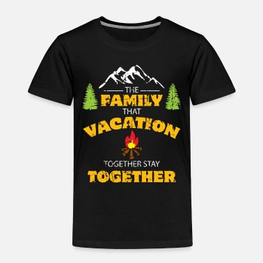 Funny Family Family Vacation- Funny Family Quotes - Toddler Premium T-Shirt