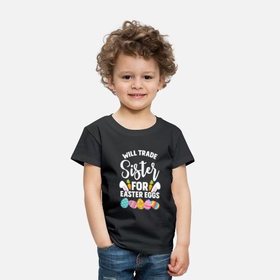 Basket Baby Clothing - Will Trade Sister For Easter Eggs Sibling graphic - Toddler Premium T-Shirt black