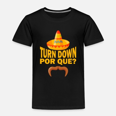 Tradition Turn Down Por Que - Toddler Premium T-Shirt