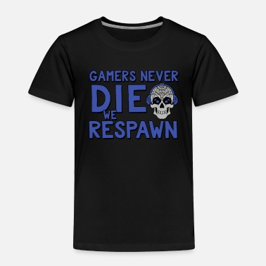 Pause Gamers Never Die We Respawn Skull PC Console - Toddler Premium T-Shirt