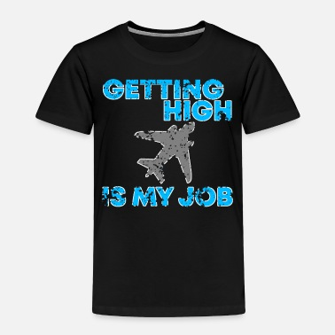 Captain Getting high is my Job present - Toddler Premium T-Shirt