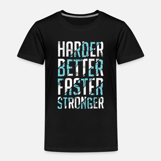 Workspace Baby Clothing - Harder better faster stronger. - Toddler Premium T-Shirt black