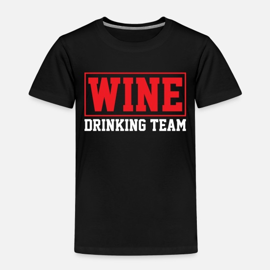 Alcohol Baby Clothing - Wine Drinking Team - Toddler Premium T-Shirt black