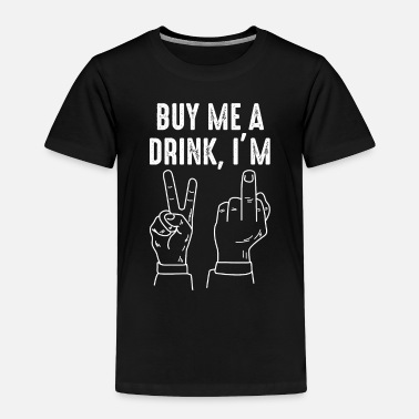 Legal Age 21st Birthday Party Gift Buy Me a Drink I'm 21 - Toddler Premium T-Shirt