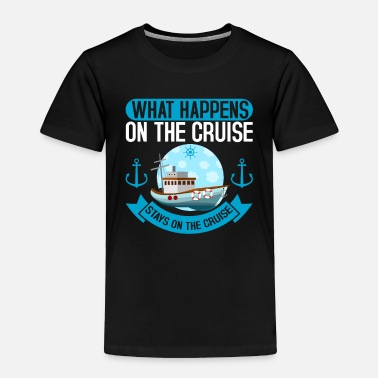 Cruise On The Cruise Shipping Cruising Cruise - Toddler Premium T-Shirt