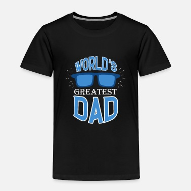 Father's Day Gift - Father's Day Saying - for Dad - Toddler Premium T-Shirt