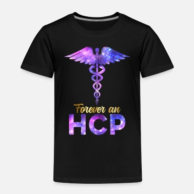 College Forever A HCP Nurse Week Caduceus Space Nursing - Toddler Premium T-Shirt