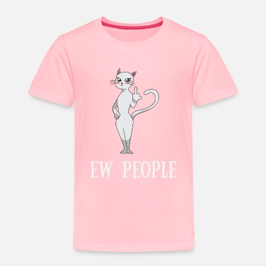 Rude Ew People! Funny rude cat graphic Cat Lover Gifts - Toddler Premium T-Shirt