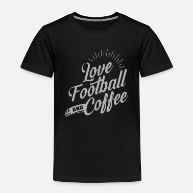 Pitch Love Football And Coffee - Toddler Premium T-Shirt