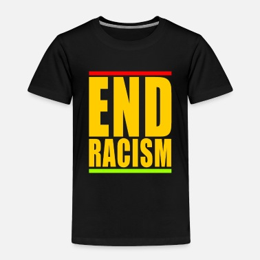 End End Racism - Toddler Premium T-Shirt