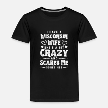 Marriage Anniversary Gifts for men With Wife fromWisconsin - Toddler Premium T-Shirt