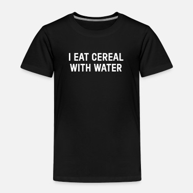 Histamine I Eat Cereal With Water Lactose Milk Allergy Cow - Toddler Premium T-Shirt