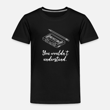 Analogue You Wouldn´t Understand Cassette Retro Analogue - Toddler Premium T-Shirt