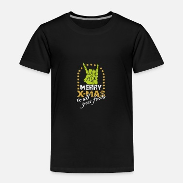 Shouter Merry X-Mas to all you fools - Toddler Premium T-Shirt
