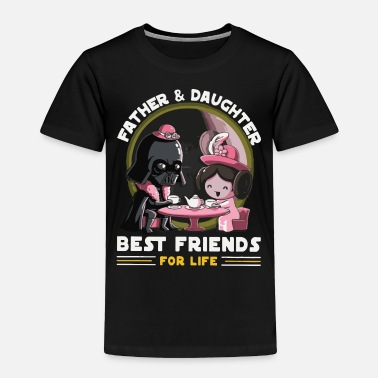 Daughter Father and Daughter Best Friends for Life - Toddler Premium T-Shirt