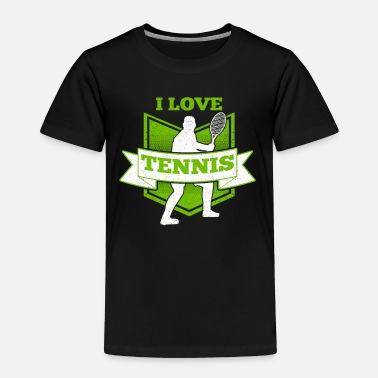 Game Ball Tennis i love tennis - Toddler Premium T-Shirt