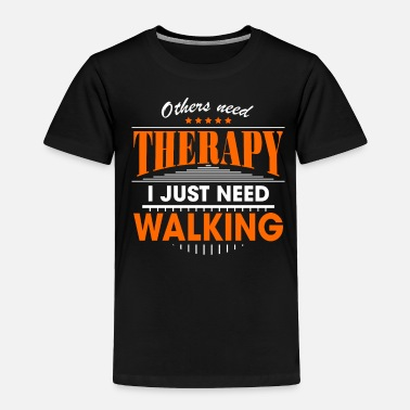 Juice walking is my therapy - Toddler Premium T-Shirt