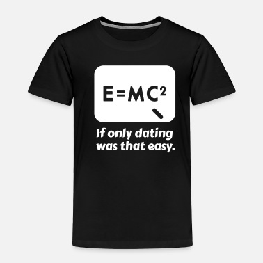 Dating Dating Science - Toddler Premium T-Shirt
