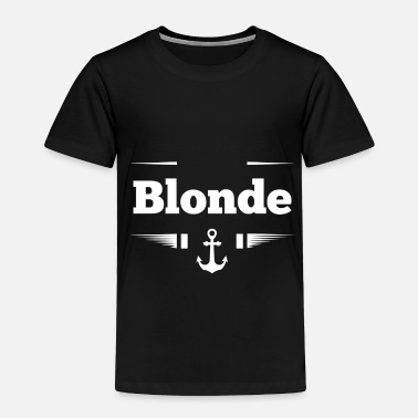 Blonde Blonde - Toddler Premium T-Shirt