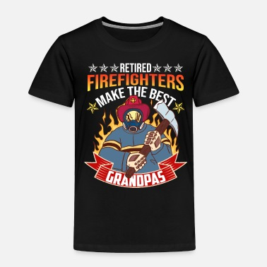 Fire Retired Firefighter Grandpa Firefighting Fireman - Toddler Premium T-Shirt