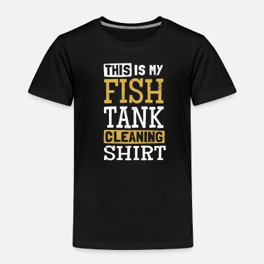 Salt Fishkeeping Fish Tank Cleaning Gift - Toddler Premium T-Shirt