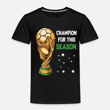 Sporty Soccer Sports Cup Game Payer Champion - Toddler Premium T-Shirt