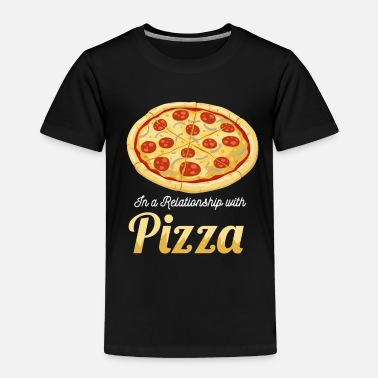 Bomb In a relationship with pizza - Toddler Premium T-Shirt