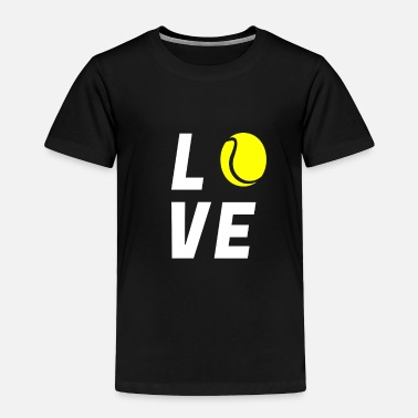 I Love Tennis Tennis Sport Hobby Leisure Gift Tennis Court - Toddler Premium T-Shirt
