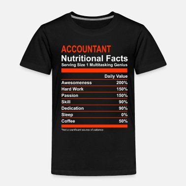 Job Nutritional Facts Accountant T Shirt - Toddler Premium T-Shirt