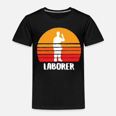 Labor The Laborer - Toddler Premium T-Shirt