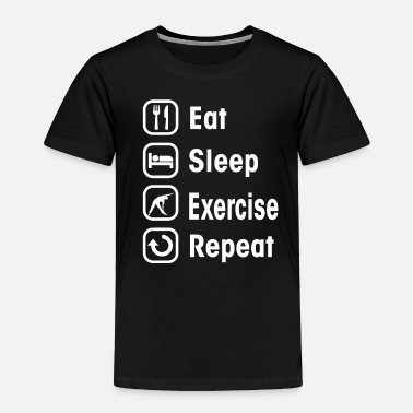 Exercise exercise - Toddler Premium T-Shirt
