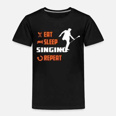 Pjevanje EAT SLEEP SINGING - Craze Tee - Toddler Premium T-Shirt