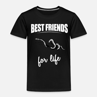 Worms Best Friends For Life - Snake For Everyone Who Lov - Toddler Premium T-Shirt