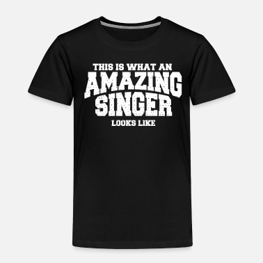 Web This Is What An Amazing Singer Looks Like - Toddler Premium T-Shirt