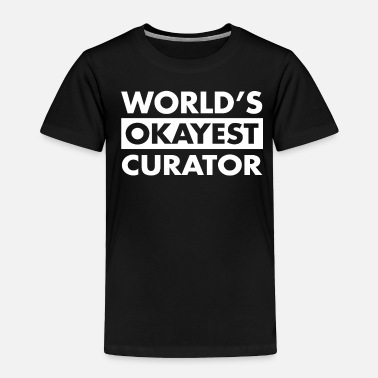 Award FUNNY CURATOR TEE SHIRT - Toddler Premium T-Shirt