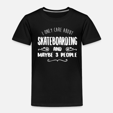 Roulette I Only Care About Skateboarding FUNNY T-SHIRT - Toddler Premium T-Shirt