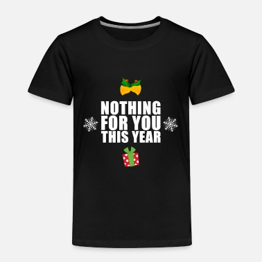 Present no presents - Toddler Premium T-Shirt