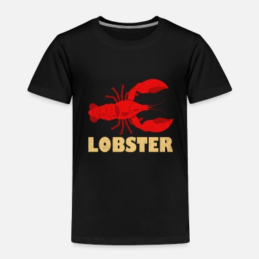 Lobster Lobster - Toddler Premium T-Shirt