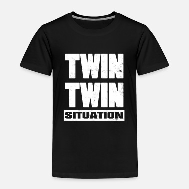 Fun Twin Situation Gift Funny Siblings Birtday Gift - Toddler Premium T-Shirt