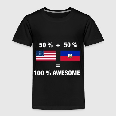 Half Haitian Half American 100% Awesome Flag Haiti - Toddler Premium T-Shirt